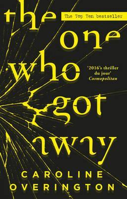 One Who Got Away by Caroline Overington