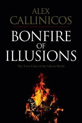 Bonfire of Illusions by Alex Callinicos