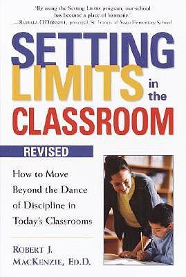 Setting Limits in Class (Rev) by Robert J Mackenzie