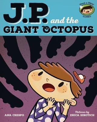 JP and the Giant Octopus by Ana Cresopo