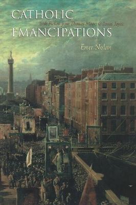 Catholic Emancipations by Emer Nolan