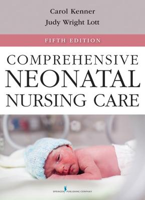 Comprehensive Neonatal Nursing Care by Carole Kenner