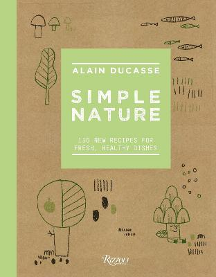 Simple Nature by Alain Ducasse