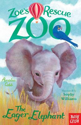 Zoe's Rescue Zoo: The Eager Elephant by Amelia Cobb