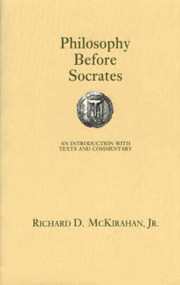 Philosophy Before Socrates by Richard D. McKirahan
