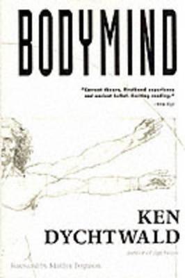 Bodymind by Ken Dychtwald