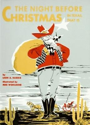 Night Before Christmas--In Texas, That Is, The by Leon Harris