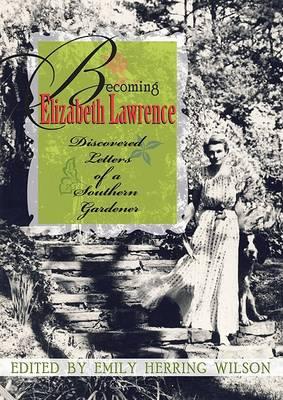 Becoming Elizabeth Lawrence by Emily Herring Wilson