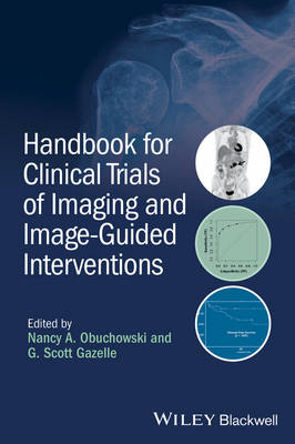 Handbook for Clinical Trials of Imaging and Image-Guided Interventions by Nancy A. Obuchowski