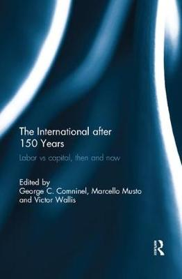 The International after 150 Years by George Comninel