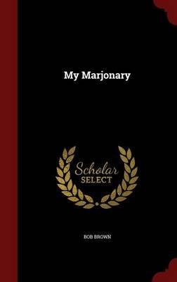 My Marjonary by Bob Brown