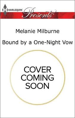 Bound by a One-Night Vow by Melanie Milburne