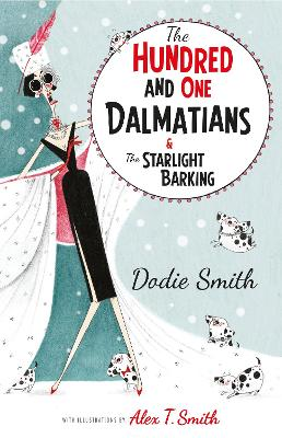 The Hundred and One Dalmatians & The Starlight Barking by Dodie Smith