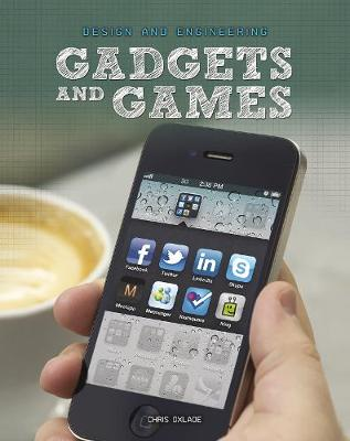 Gadgets and Games by Chris Oxlade