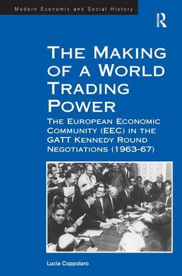 The Making of a World Trading Power by Lucia Coppolaro
