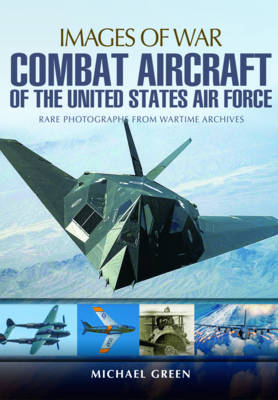 Combat Aircraft of the United States Air Force by Michael Green