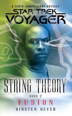 Star Trek: Voyager: String Theory #2: Fusion book