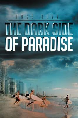 The Dark Side of Paradise by Ross Dean