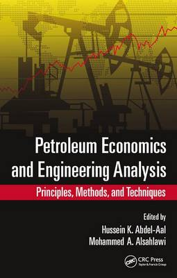 Petroleum Economics and Engineering Analysis by Hussein K. Abdel-Aal