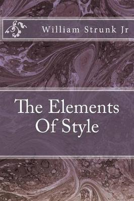 The Elements of Style by MR William Strunk Jr
