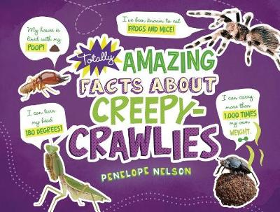 Totally Amazing Facts about Creepy-Crawlies by Penelope S Nelson