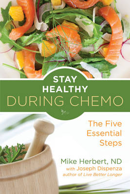 Stay Healthy During Chemo by Joseph Dispenza
