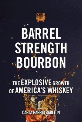 Barrel Strength Bourbon by Carla Harris Carlton