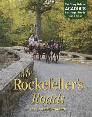 Mr. Rockefeller's Roads by Ann Rockefeller Roberts