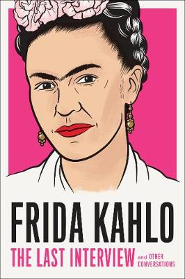 Frida Kahlo: The Last Interview book