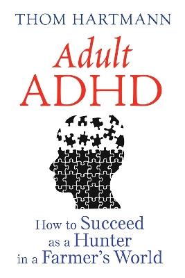 Adult ADHD by Thom Hartmann