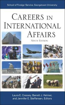 Careers in International Affairs by Laura E. Cressey