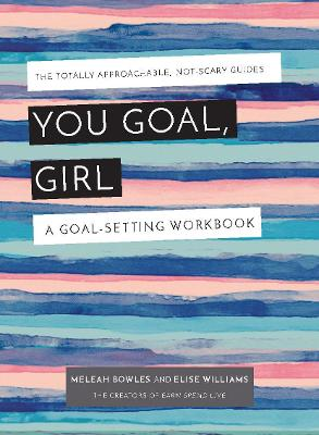 You Goal, Girl: A Goal-Setting Workbook by Meleah Bowles