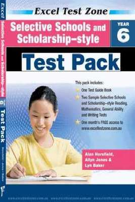 Selective Schools and Scholarship-style Test Pack - Year 6 by Alan Horsfield