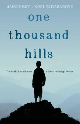 One Thousand Hills by Zihabamwe,Noel