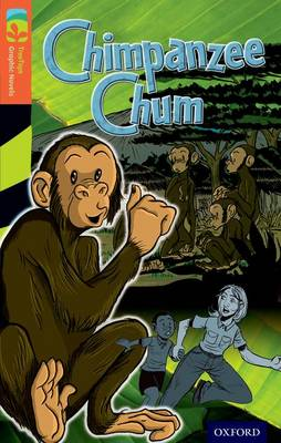 Oxford Reading Tree TreeTops Graphic Novels: Level 13: Chimpanzee Chum by Vicki Low