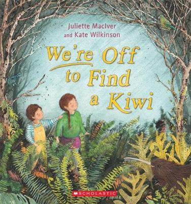 We're off to Find a Kiwi by Juliette MacIver