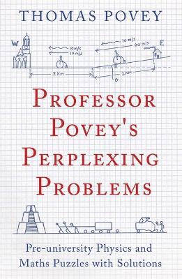 Professor Povey's Perplexing Problems by Thomas Povey
