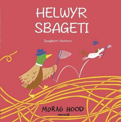 Helwyr Sbageti, Spaghetti Hunters by Morag Hood