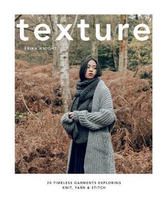 Texture: 20 timeless garments exploring knit, yarn & stitch book