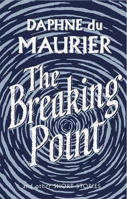 Breaking Point by Daphne Du Maurier