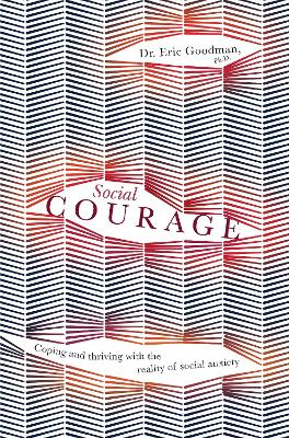 Social Courage by Eric Goodman