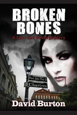 Broken Bones by David Burton