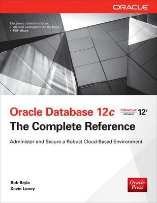 Oracle Database 12c The Complete Reference by Kevin Loney