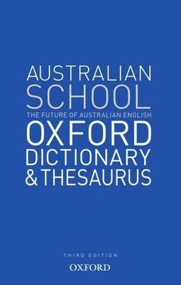 Australian School Oxford Dictionay & Thesaurus by Mark Gwynn