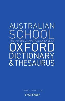 Australian School Oxford Dictionay & Thesaurus by Mark Gwynn