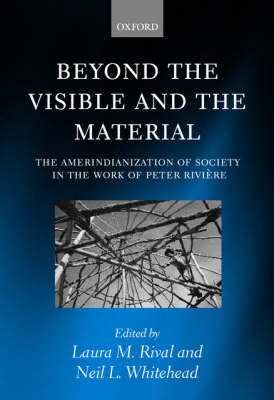 Beyond the Visible and the Material by Laura M. Rival