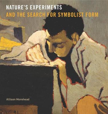 Nature's Experiments and the Search for Symbolist Form book