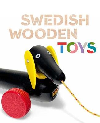 Swedish Wooden Toys by Amy F. Ogata