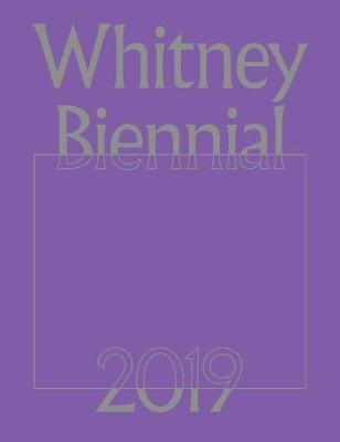 Whitney Biennial 2019 book