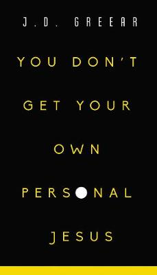 You Don't Get Your Own Personal Jesus book